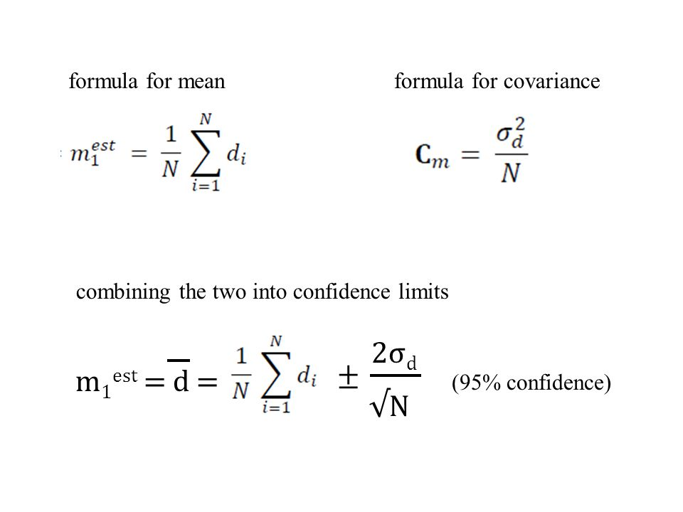 m 1 est = d = 2σd2σd ± √N (95% confidence) formula for meanformula for covariance combining the two into confidence limits