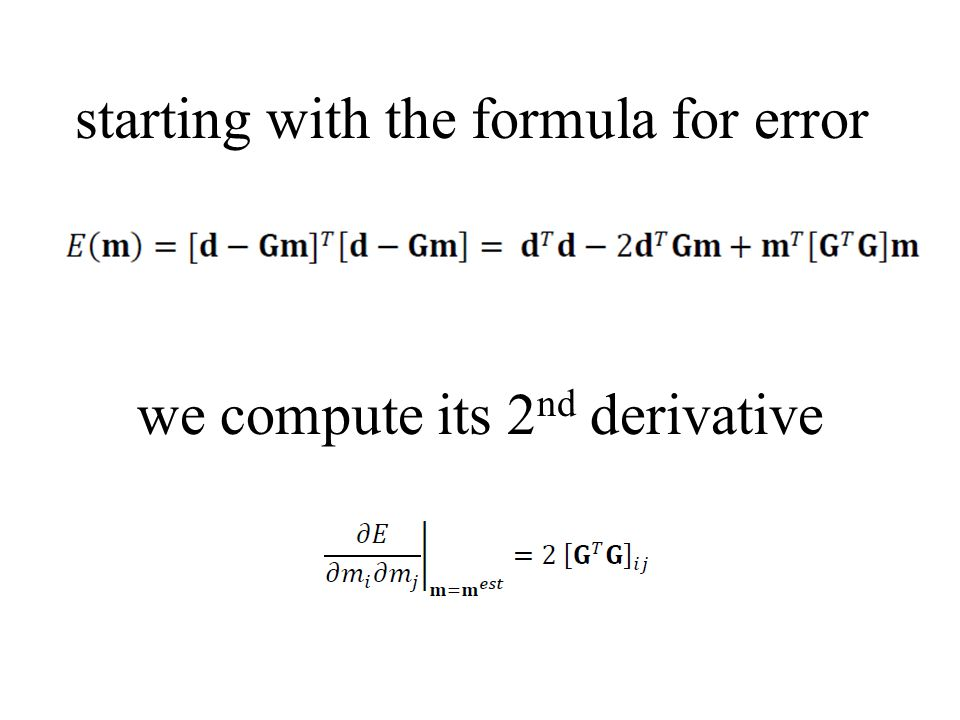starting with the formula for error we compute its 2 nd derivative
