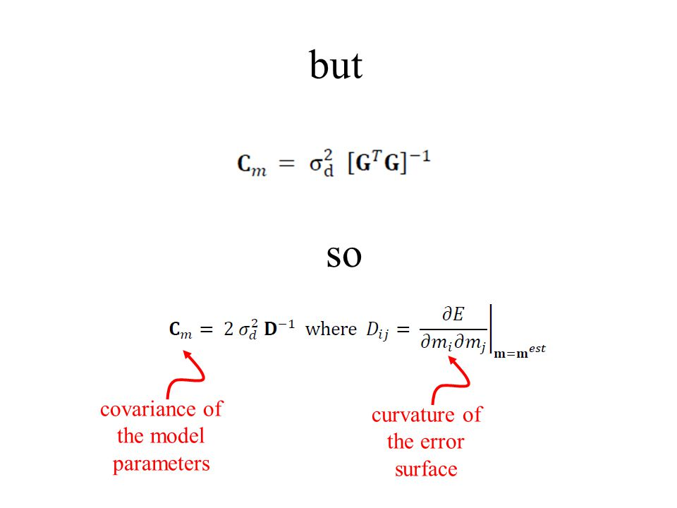 but so curvature of the error surface covariance of the model parameters