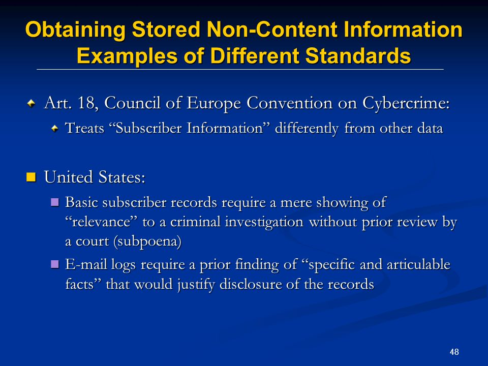 48 Obtaining Stored Non-Content Information Examples of Different Standards Art.