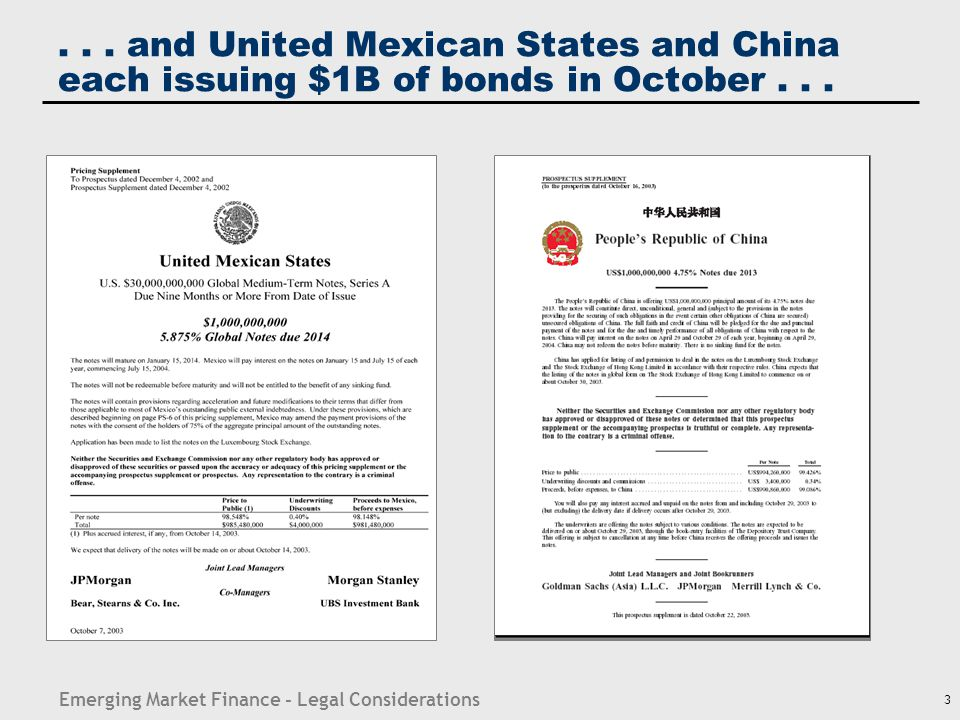 Emerging Market Finance - Legal Considerations 3... and United Mexican States and China each issuing $1B of bonds in October...