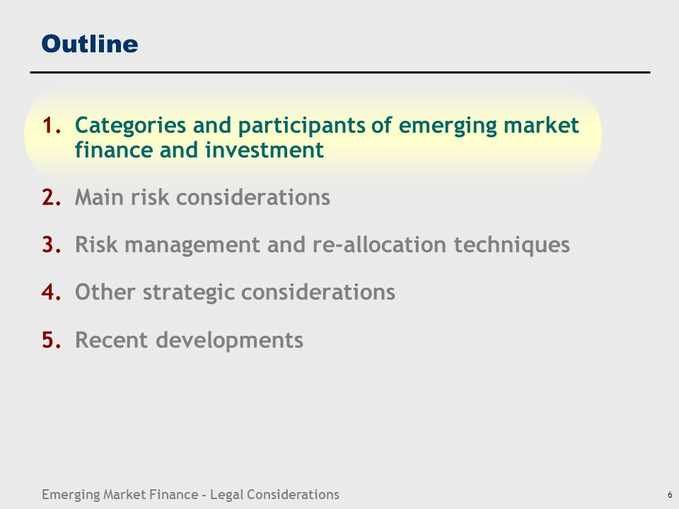 Emerging Market Finance - Legal Considerations 7 (a) Foreign direct investment Five main categories Traditional foreign direct investment (FDI) Greenfield physical asset development (e.g., set up factory) In past – countries often required local partner Query – degree of foreign investor control Project financing Greenfield or brownfield (esp.