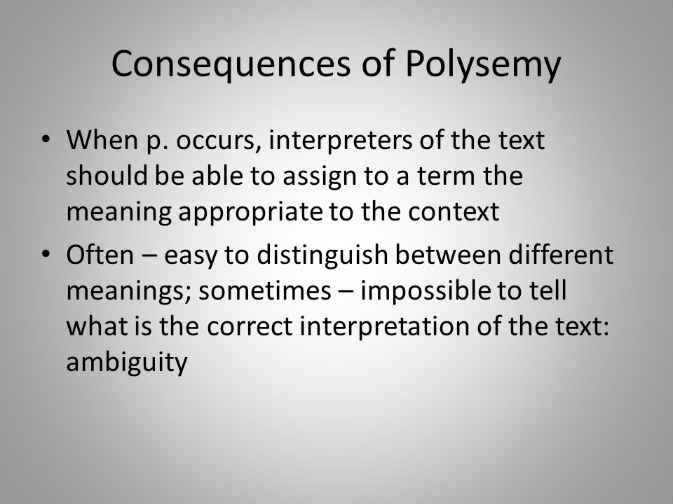 Consequences of Polysemy When p.