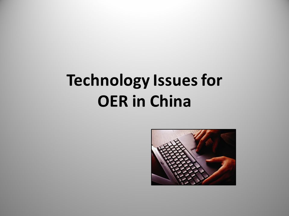 Technology Issues for OER in China