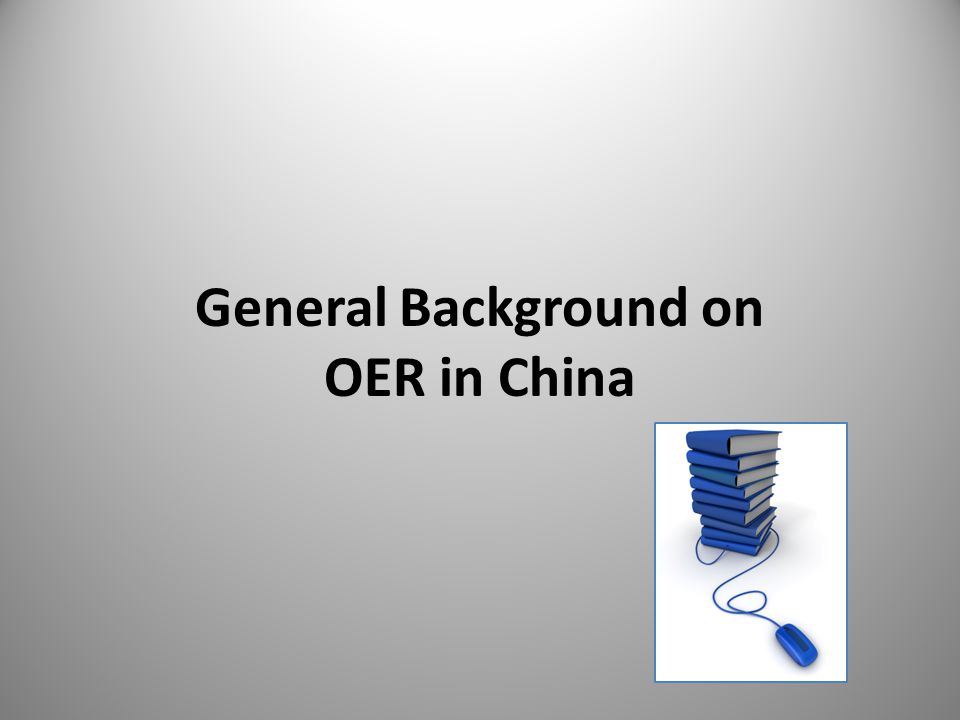 General Background on OER in China