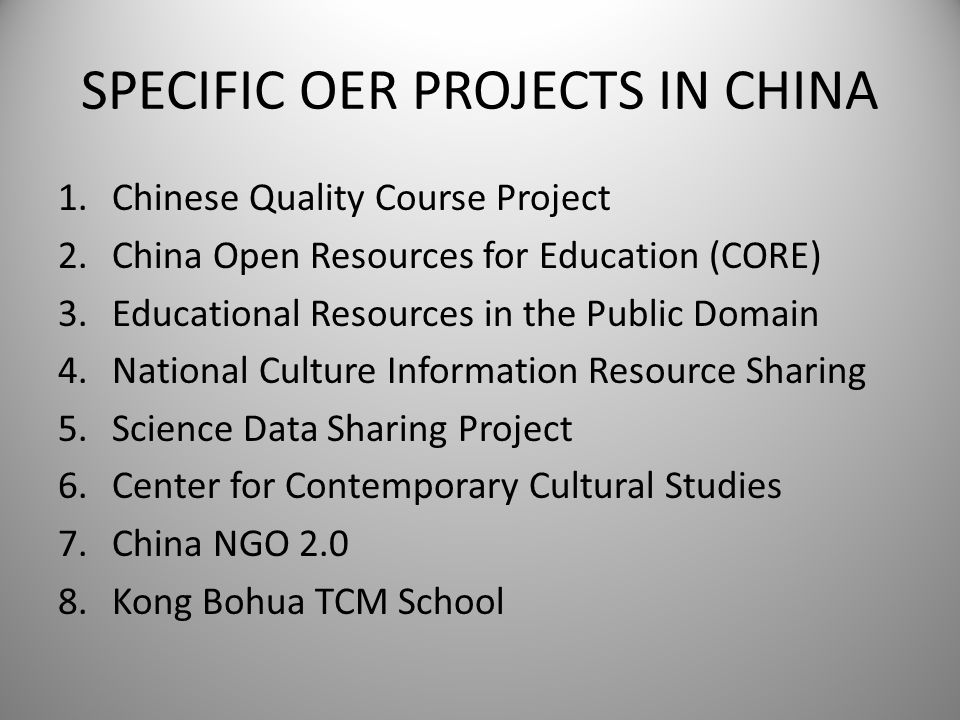 SPECIFIC OER PROJECTS IN CHINA 1.Chinese Quality Course Project 2.China Open Resources for Education (CORE) 3.Educational Resources in the Public Doma