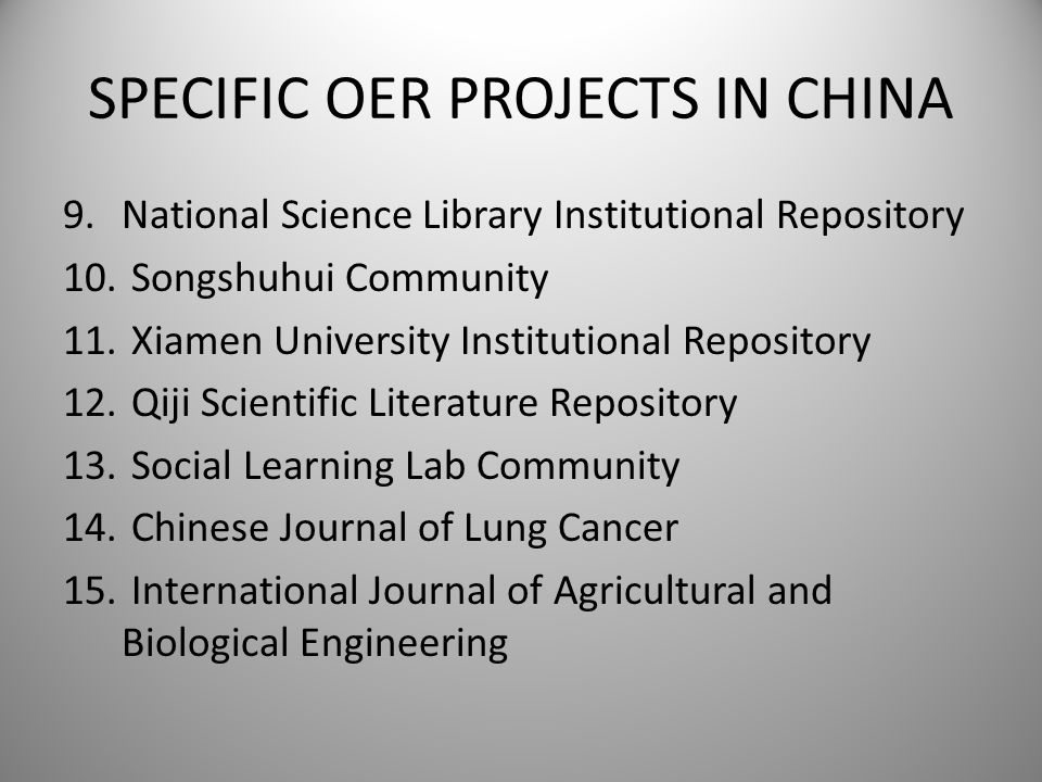 SPECIFIC OER PROJECTS IN CHINA 9.National Science Library Institutional Repository 10. Songshuhui Community 11. Xiamen University Institutional Reposi