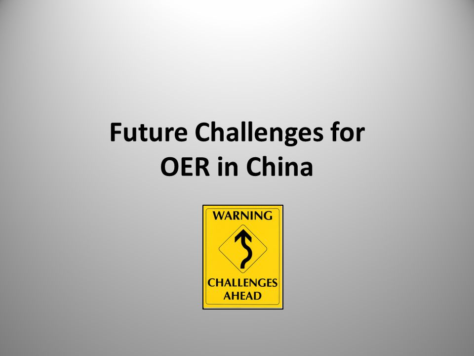 Future Challenges for OER in China