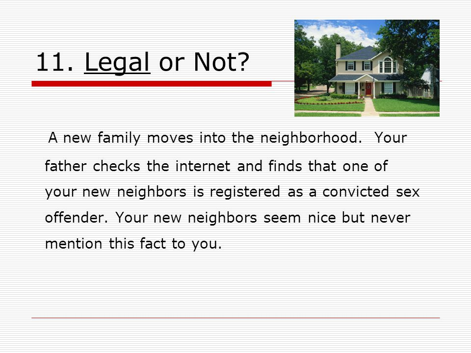 11. Legal or Not. A new family moves into the neighborhood.