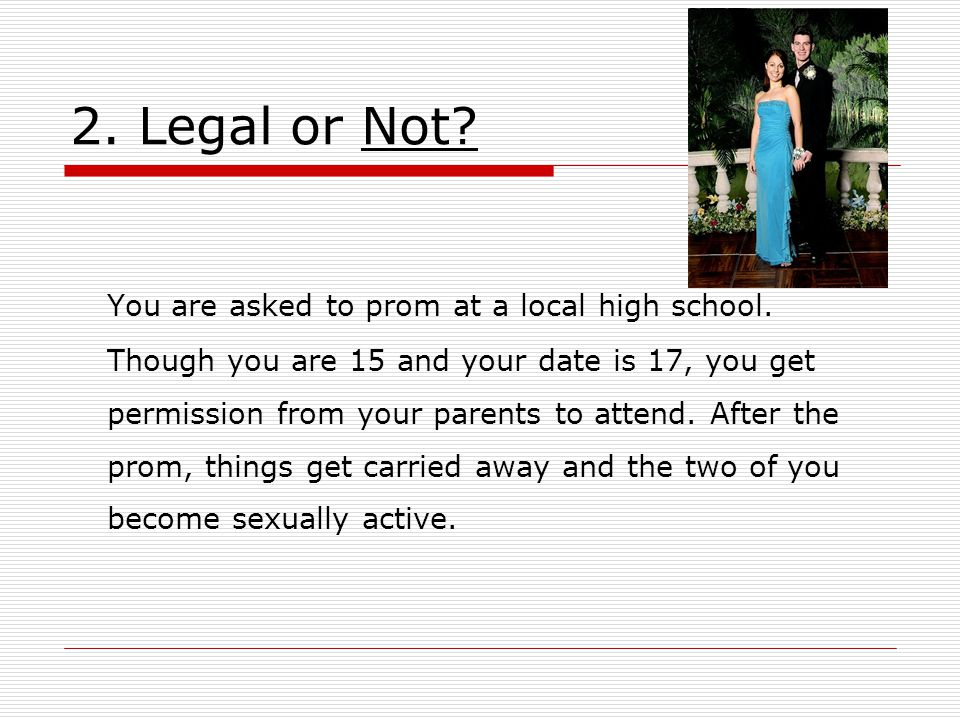 3.Legal or Not. You and your girlfriend are both 15.