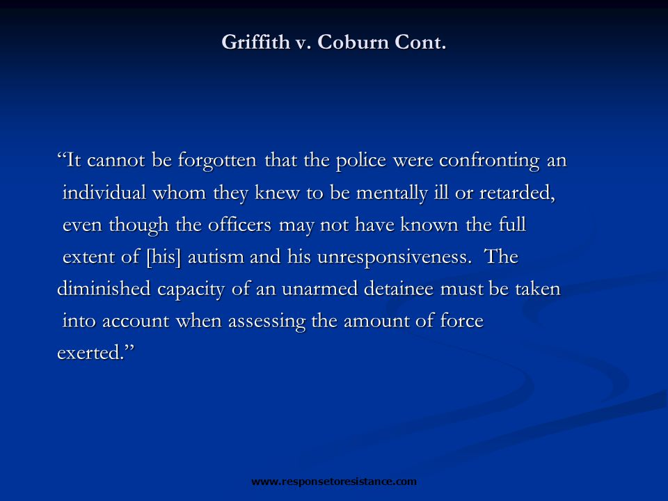 "Griffith v. Coburn Cont. ""It cannot be forgotten that the police were confronting an individual whom they knew to be mentally ill or retarded, individ"