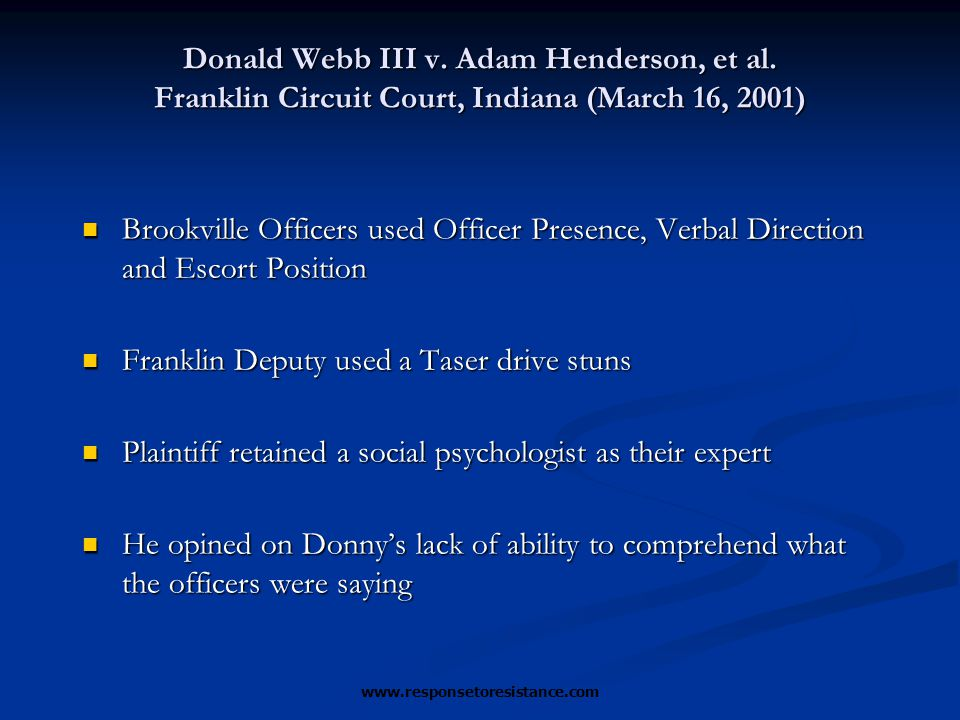 Donald Webb III v. Adam Henderson, et al. Franklin Circuit Court, Indiana (March 16, 2001) Brookville Officers used Officer Presence, Verbal Direction
