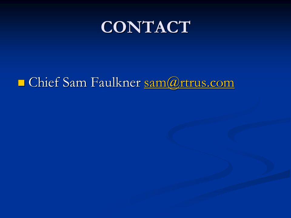 CONTACT Chief Sam Faulkner sam@rtrus.com Chief Sam Faulkner sam@rtrus.comsam@rtrus.com