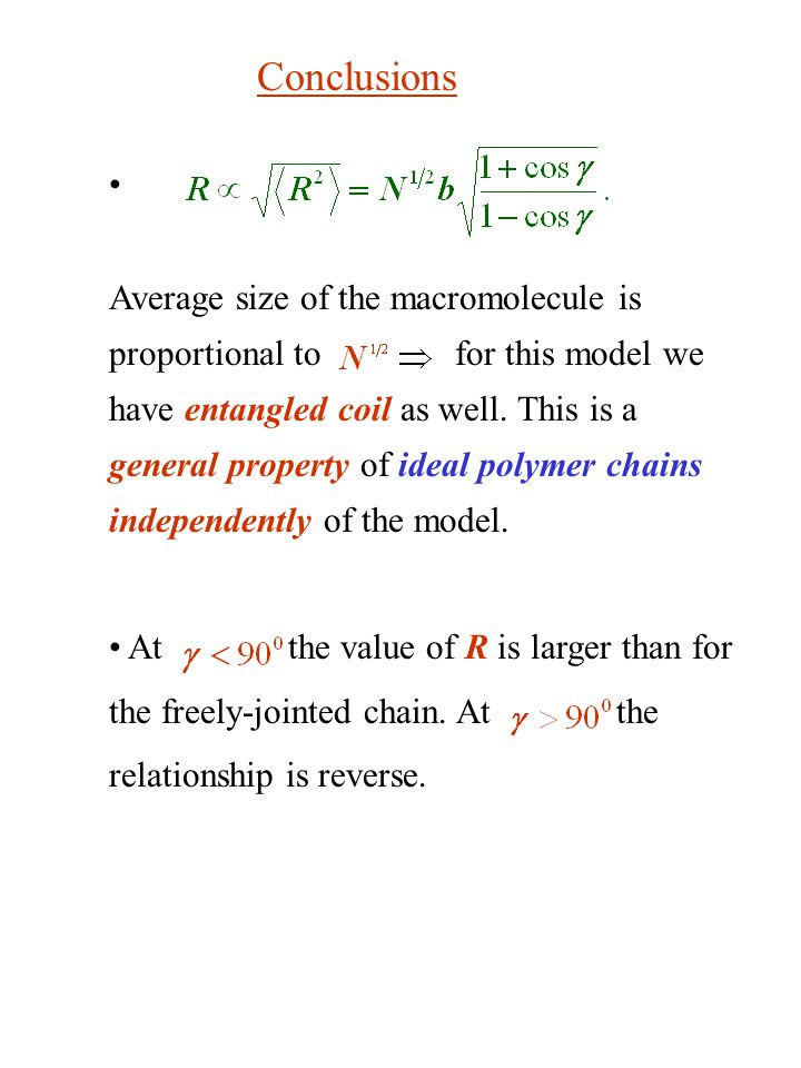 Average size of the macromolecule is proportional to for this model we have entangled coil as well. This is a general property of ideal polymer chains