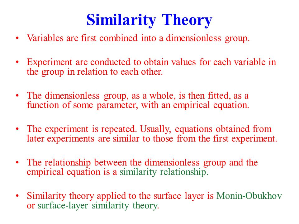 Similarity Theory Variables are first combined into a dimensionless group. Experiment are conducted to obtain values for each variable in the group in