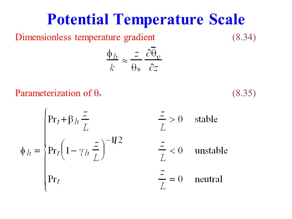 Potential Temperature Scale Dimensionless temperature gradient(8.34) Parameterization of  * (8.35)
