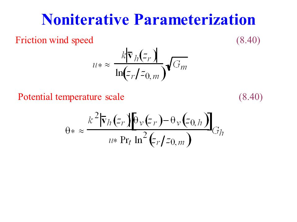 Noniterative Parameterization Friction wind speed(8.40) Potential temperature scale(8.40)