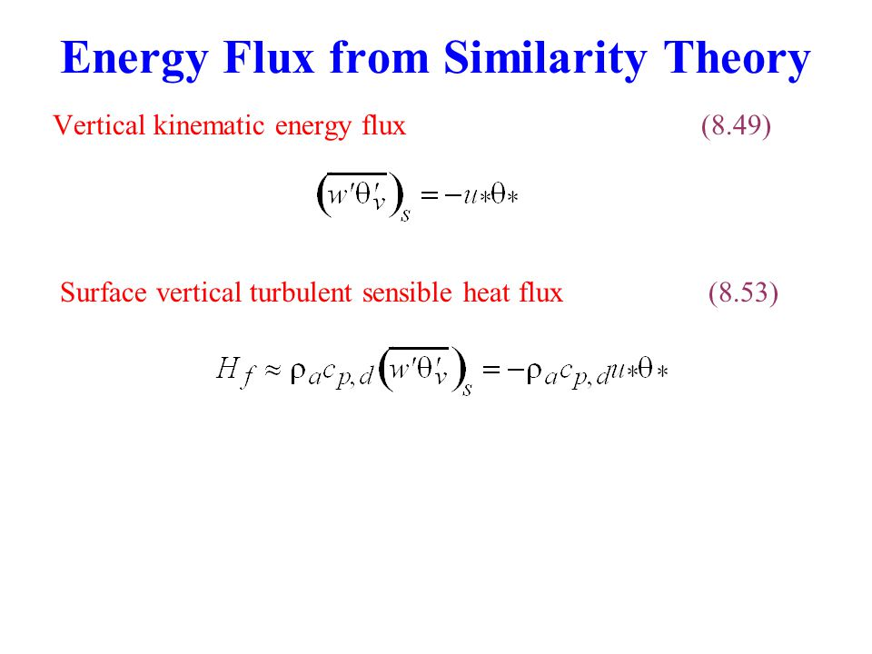 Vertical kinematic energy flux(8.49) Energy Flux from Similarity Theory Surface vertical turbulent sensible heat flux(8.53)