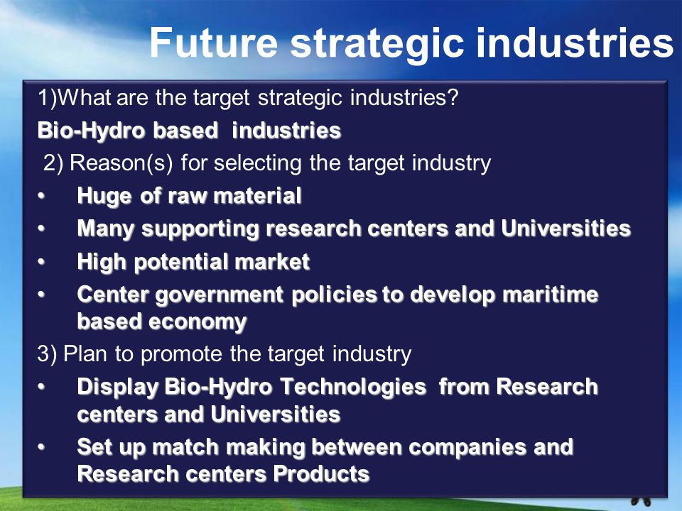 Future strategic industries 1)What are the target strategic industries.