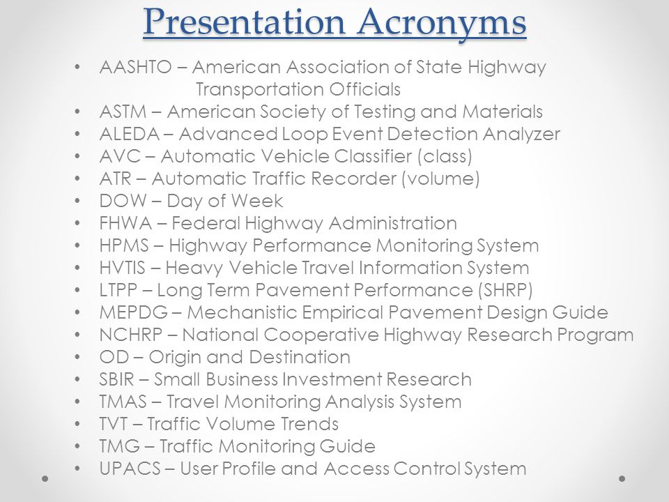 Presentation Acronyms AASHTO – American Association of State Highway Transportation Officials ASTM – American Society of Testing and Materials ALEDA –
