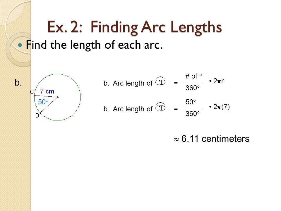 Ex.2: Finding Arc Lengths Find the length of each arc.