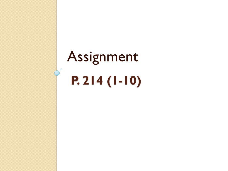 P. 214 (1-10) Assignment