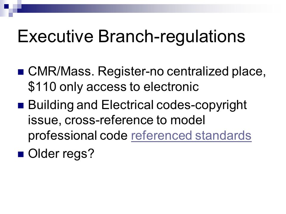 Executive Branch-regulations CMR/Mass. Register-no centralized place, $110 only access to electronic Building and Electrical codes-copyright issue, cr
