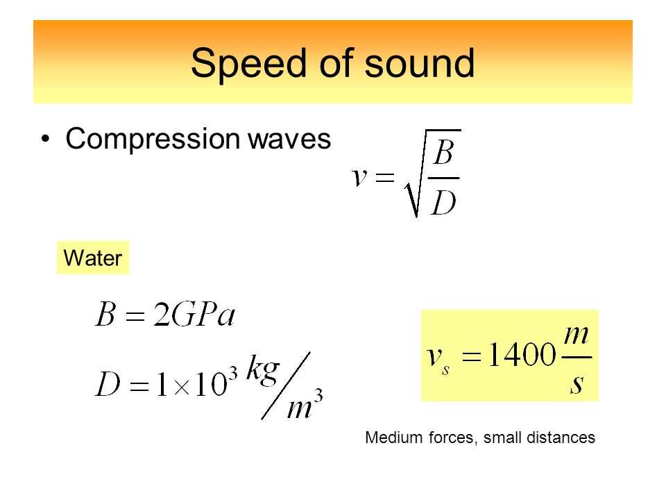 Speed of sound Compression waves Water Medium forces, small distances