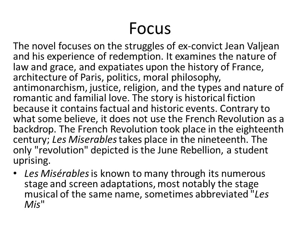 Focus The novel focuses on the struggles of ex-convict Jean Valjean and his experience of redemption.