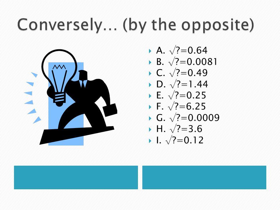  A. √ =0.64  B. √ =0.0081  C. √ =0.49  D. √ =1.44  E.