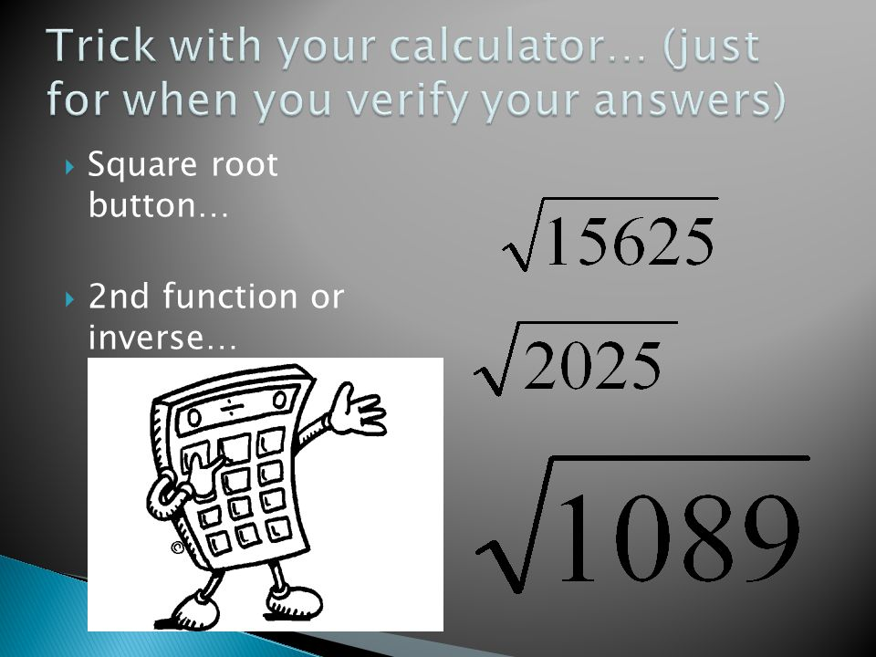  Square root button…  2nd function or inverse…