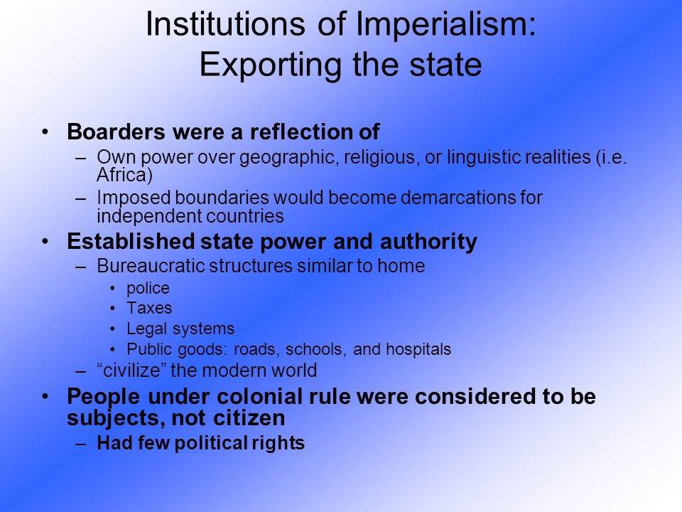 Boarders were a reflection of –Own power over geographic, religious, or linguistic realities (i.e. Africa) –Imposed boundaries would become demarcatio
