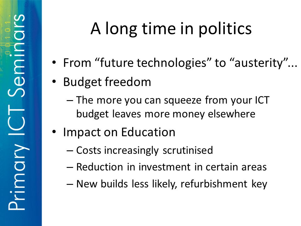 A long time in politics From future technologies to austerity ...