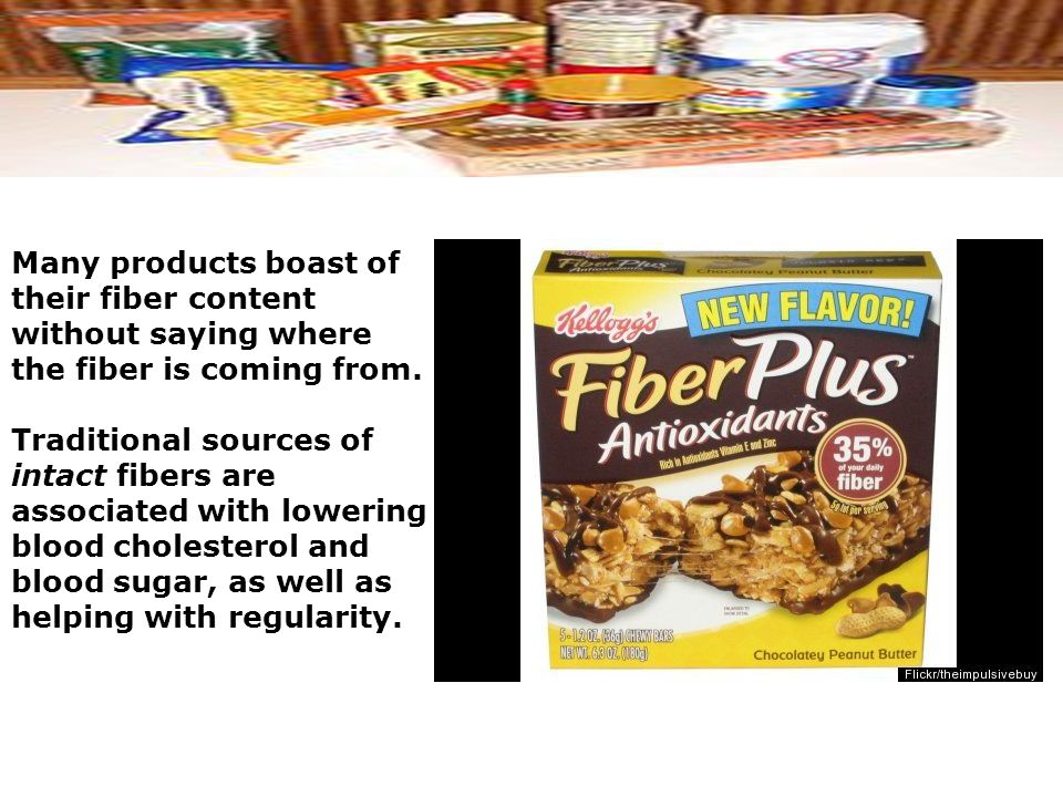 Many products boast of their fiber content without saying where the fiber is coming from.
