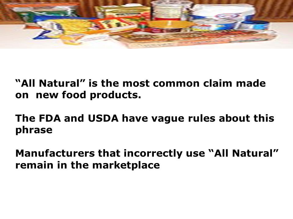 All Natural is the most common claim made on new food products.