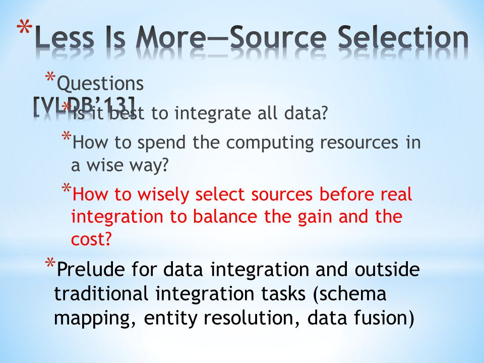 * Questions * Is it best to integrate all data.