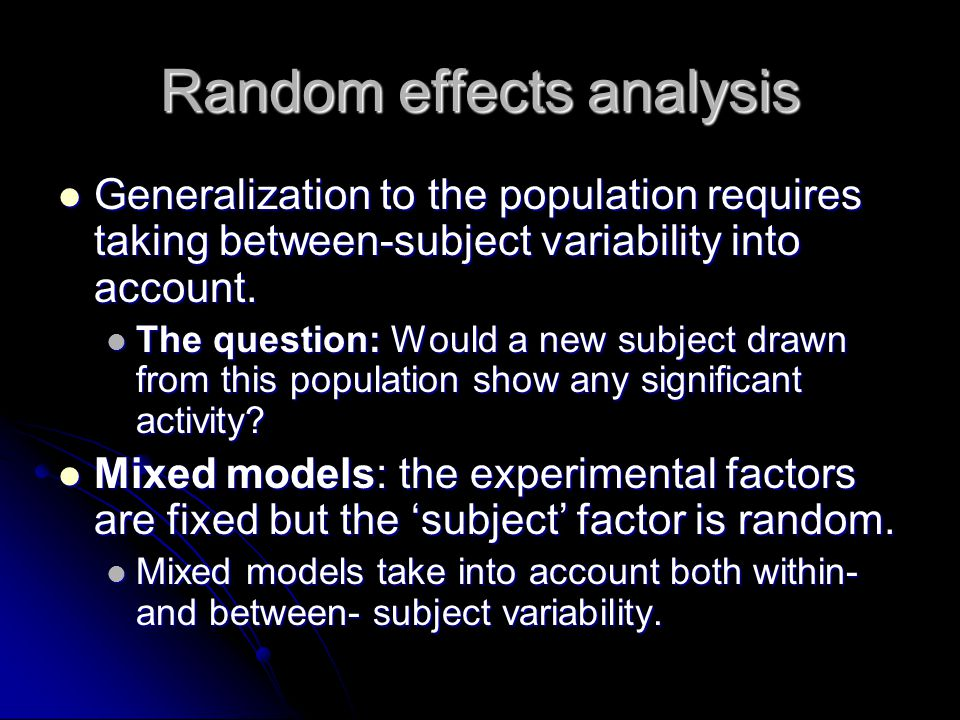 Overview Fixed, random, and mixed models Fixed, random, and mixed models From 1 st to 2 nd level analysis From 1 st to 2 nd level analysis 2 nd level analysis: 1-sample t-test 2 nd level analysis: 1-sample t-test Masking Masking Covariates Covariates 2 nd level analysis: Paired t-test 2 nd level analysis: Paired t-test 2 nd level analysis: 2-sample t-test 2 nd level analysis: 2-sample t-test 2 nd level analysis: F-tests 2 nd level analysis: F-tests Multiple comparisons Multiple comparisons