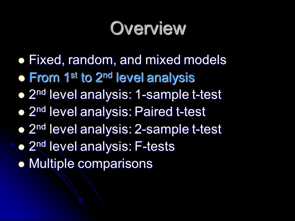 Relationship between 1 st & 2 nd levels 1 st -level analysis: Fit the model for each subject using different GLMs for each subject.