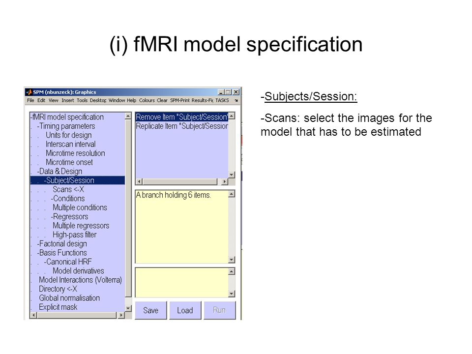 (i) fMRI model specification - Condition: can be event-related, blocked design or a combination of both – they are modelled in the same way -> they are later convolved with a basis set - Name: be creative - Onset: specify the onsets for this condition - Durations: default for events = 0; single number: SPM assumes that all trails have this duration (block) for mix of blocks and events: number must match the number of onset times
