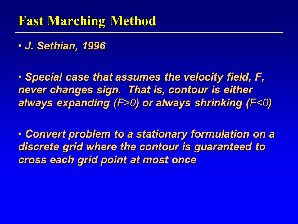 Fast Marching Method J. Sethian, 1996 J.