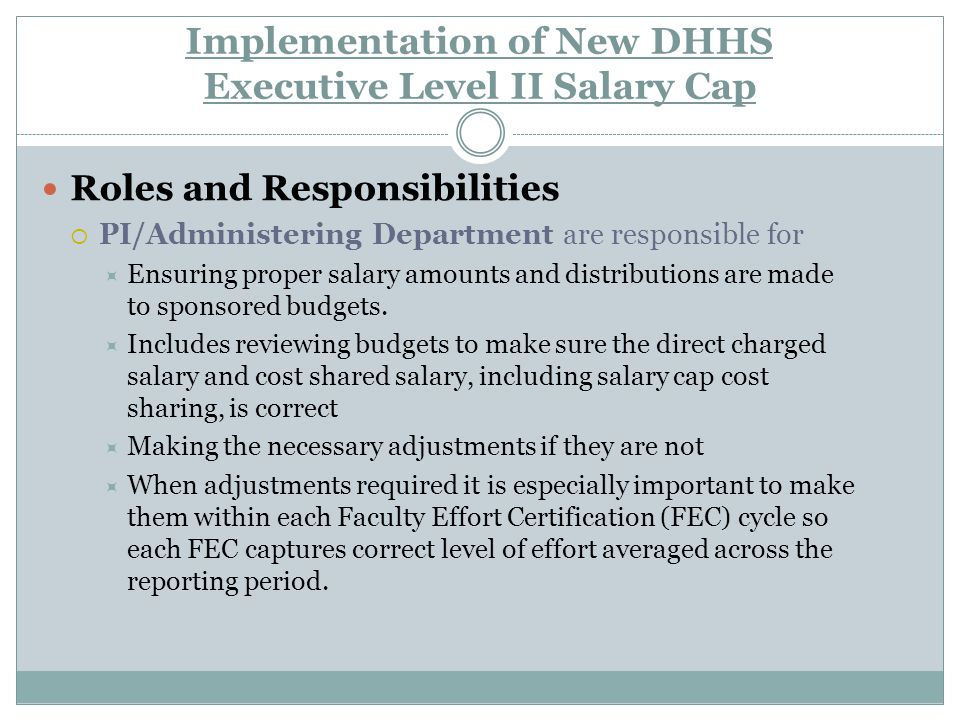 Implementation of New DHHS Salary Cap Supplements (cont'd) OSP  If department indicates sub-budget needed to address salary issues, note in Comments section at time FA is being processed for the supplemental funding and include Subject to EL II salary cap in the Comments Section of the FA.