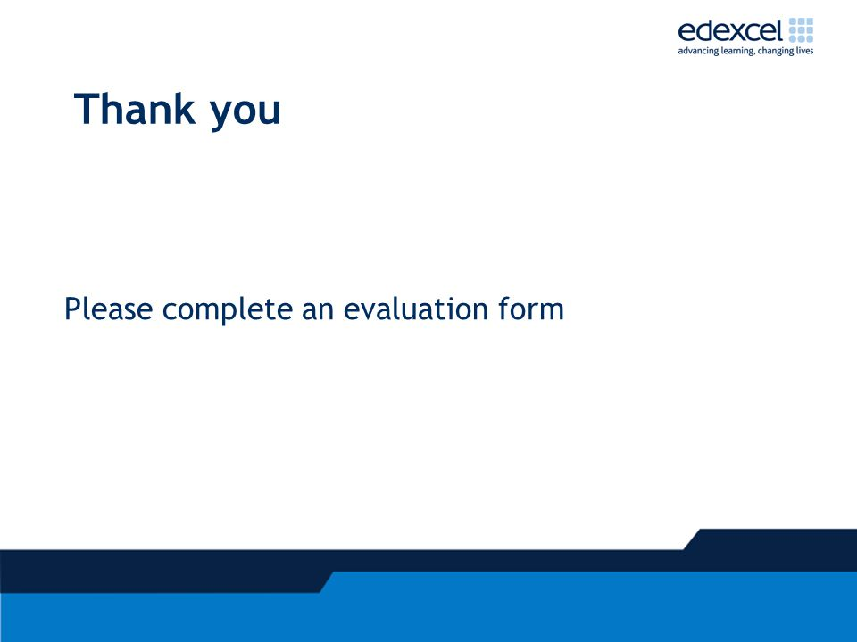 Thank you Please complete an evaluation form
