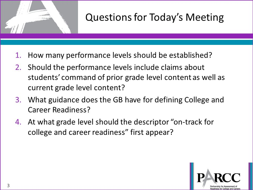 1.How many performance levels should be established? 2.Should the performance levels include claims about students' command of prior grade level conte