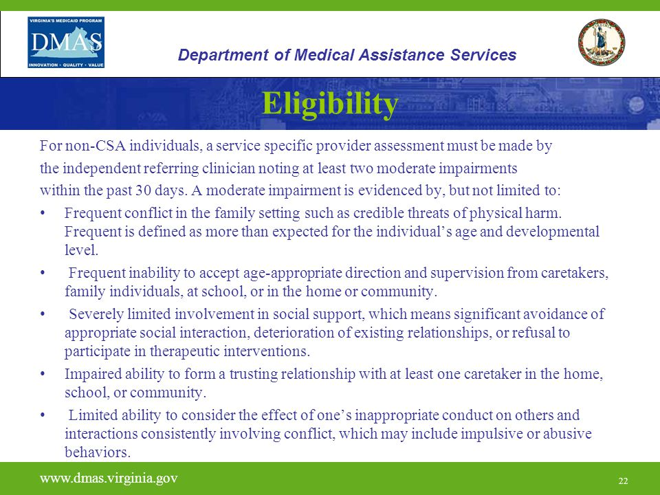 22 Eligibility For non-CSA individuals, a service specific provider assessment must be made by the independent referring clinician noting at least two