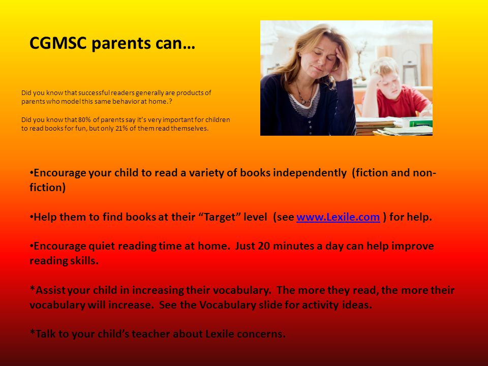"""CGMSC parents can… Encourage your child to read a variety of books independently (fiction and non- fiction) Help them to find books at their """"Target"""""""