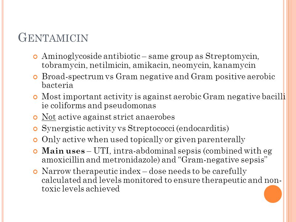 I NTERPRETATION If Serum gentamicin concentration is: < 2mg/L (12 hrs post infusion) or < 1mg/L (18 hrs post infusion) then the present dose is correct for the patient's existing renal function.