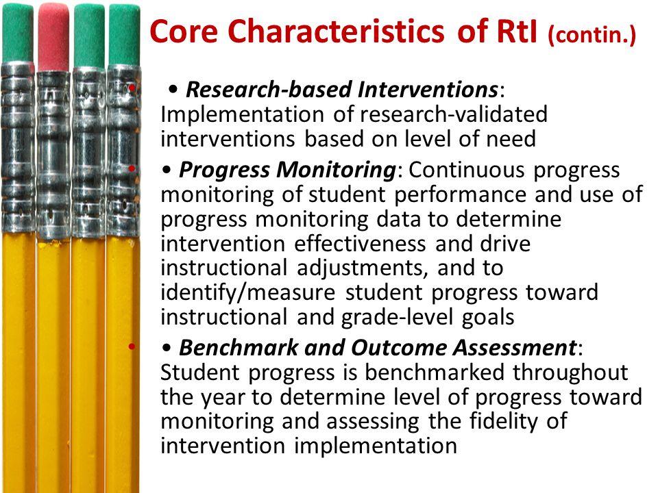 Core Characteristics of RtI Universal Screening Progress Monitoring School-Wide Multi-Leveled Prevention System Data-Based Decision-Making