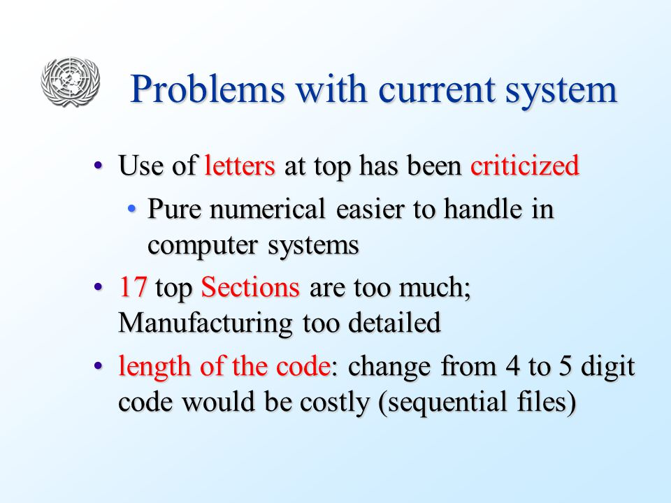 Problems with current system Use of letters at top has been criticizedUse of letters at top has been criticized Pure numerical easier to handle in com