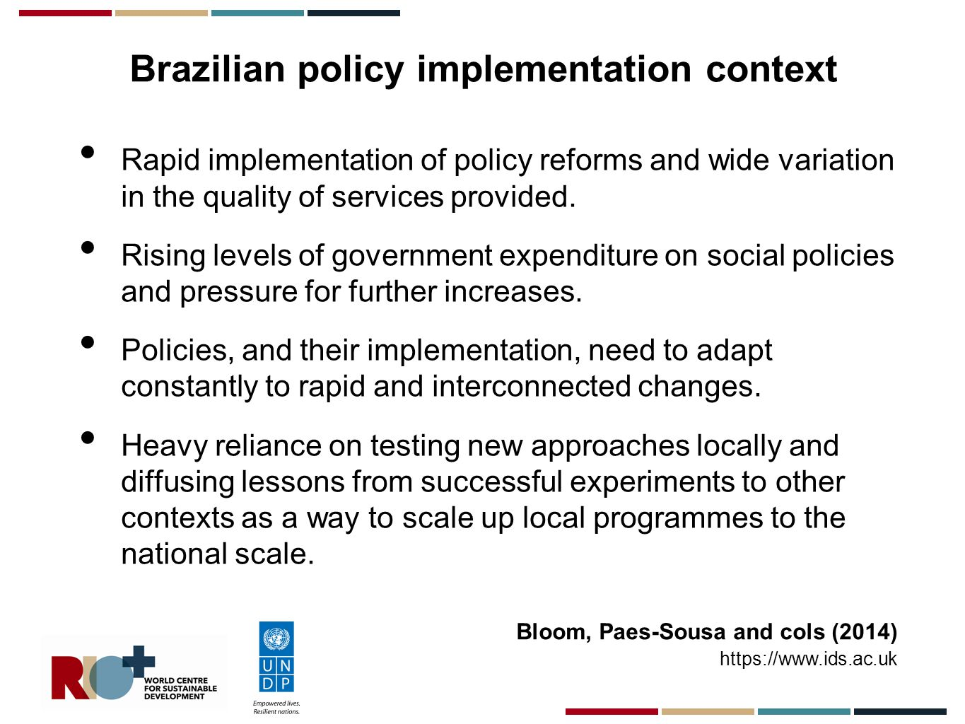 Brazilian policy implementation context Rapid implementation of policy reforms and wide variation in the quality of services provided.