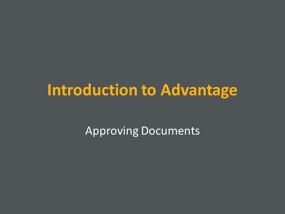 Introduction to Advantage Approving Documents
